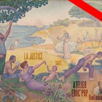 Atelier éduc'pop « quelle société veut-on » session 16 : la Justice (2)