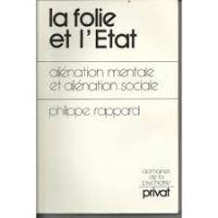 """Adèle a lu pour vous """"La folie et l'Etat. Aliénation sociale, aliénation mentale"""" de Philippe Rappard, 1981"""